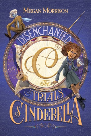 Tyme-Disenchanted-The-Trials-Of-Cinderella-Megan-Morrison