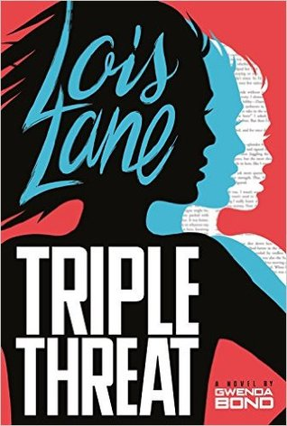 Lois-Lane-Triple-Threat-Gwenda-Bond