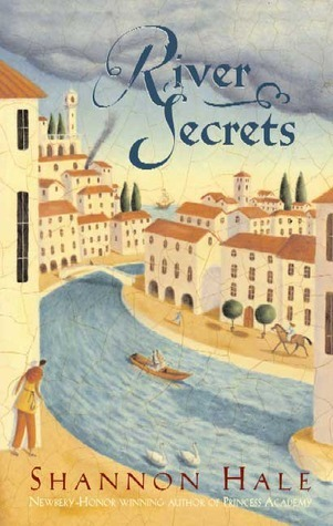 Books-Of-Bayern-River-Secrets-Shannon-Hale