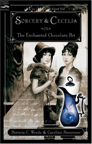 Cecelia-and-Kate-Sorcery-and-Cecelia-or-The-Enchanted-Chocolate-Pot-Patricia-C-Wrede-and-Caroline-Stevermer