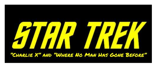 Star Trek - S1E2 P2S1E3 - _Charlie X_ and _Where No Man Has Gone Before_